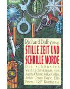 Stille Zeit und schrille Morde - Die schönsten Wihnachtskrimis von Agatha Christie, Wilkie Collins, Arthur Conan Doyle, Ellis Peters, H. R. F. Keating u. a.