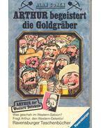 Arthur begeistert die Goldgräber
