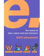 e - The novel of liars, lunch and lost knickers
