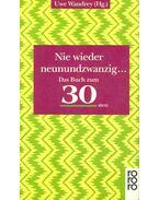 Nie wieder neunundzwanzig... - Das Buch zum 30sten