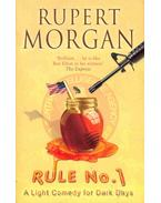 Rule No. 1 - MORGAN, RUPERT