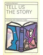 Tell Us the Story