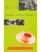 Goodbye, Johnny Thunders