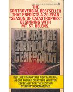 We Are the Earthquake Generation