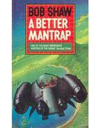A Better Mantrap