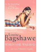 When She Was Bad - Bagshawe, Louise