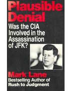 Plausible Denial - Was the CIA Involved in the Assassination of JFK ?