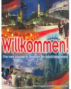 Willkommen ! - The New Course in German for Adult Beginners