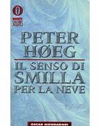 Il senso di smilla per la neve - Hoeg, Peter
