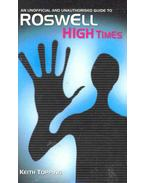 High Times - An Unofficial and Unauthorised Guide to Roswell