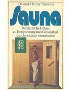 Sauna - De ärztliche Führer zu Entspannung und Gesundheit durch richtiges Saunabaden