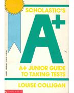 Scholastic's A+ Junior Guide to Taking Tests