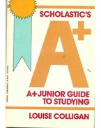 Scholastic's A+ Junior Guide to Studying