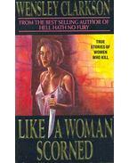 Like a Woman Scorned - True Stories of Women Who Kill
