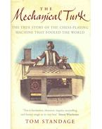 The Mechanical Turk - The True Story of the Chess-Playing Machine That Fooled the World