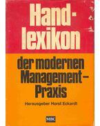 Handlexikon der modernen Management-Praxis