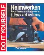 Heimwerken - Reparieren und Renovieren im Haus und Wohnung
