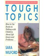 Tough Topics - How to Use Books in Talking with Children About Life Issues and Problems