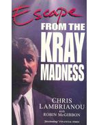 Escape from the Kray Madness
