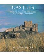Castles of England Scotland and Wales - A Guide and Gazetteer