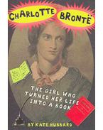 Charlotte Bronte - The Girl Who Turned Her Life Into a Book