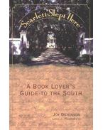 Scarlett Slept Here - A Book Lover's Guide to the South
