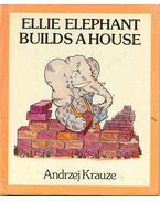 Ellie Elephant Builds A House
