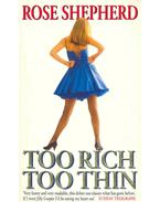Too Rich, Too Thin