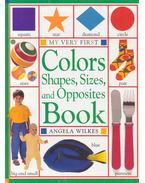 My Very First Colours, Shapes, Sizes, and Opposites Book