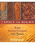 The Spice is Right - Easy Indian Cooking for Today