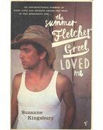 The Summer Fletcher Greel Loved Me