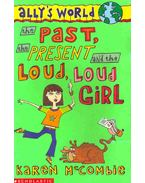 Ally's World - The Past, the Present and the Loud, Loud Girl
