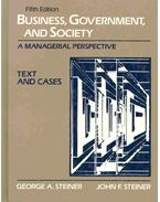 Business, Government, and Society - A Managerial Perspective