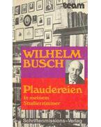Plaudereien in meinem Studierzimmer - Wilhelm Busch