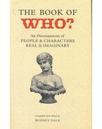 The Book of Who? - An Onomasticon of People and Characters Real and Imaginary
