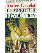 L'histoire de Napoléon Bonaparte , l'empereur de la révolution