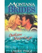 Montana Brides - Outlaw Marriage
