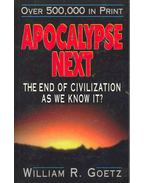 Apocalypse Next - The End of Civilization As We Know It?
