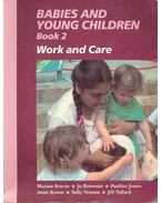 Babies and Young Children Book 2 - Work and Care