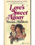 Love's Sweet Agony