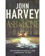Ash and Bone - Harvey, John
