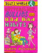 Ally's World - Butterflies, Bullies and Bad, Bad Habits