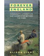 Forever England - Femininity, Literature and Conservatism Between the War