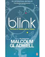 Blink - The Power of Thinking Without Thinking