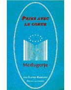 Priez avec le coeur - Medugorje