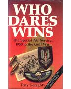 Who Dares Wins - The Special Air Service, 1950 to the Gulf War