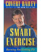 Smart Exercise - Burning Fat, Getting Fit