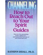 Channeling - How to Reach Out to Your Spirit Guides