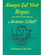 Always Eat Your Bogies and Other Rotten Rhymes