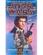 Star Wars - Corellian Trilogy #1 - Ambush at Corellia